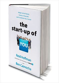 The Start-up of You – by Reid Hoffman, Ben Casnocha